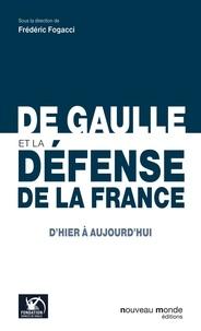 Fondation Charles de Gaulle et Frédéric Fogacci - De Gaulle et la défense de la France, d'hier à aujourd'hui.