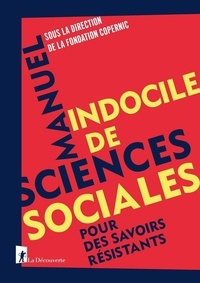 Fondation Copernic - Manuel indocile de sciences sociales - Pour des savoirs résistants.
