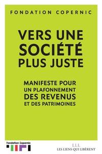 Fondation Copernic et Pierre Concialdi - Vers une société plus juste - Manifeste pour un plafonnement des revenus et des patrimoines.
