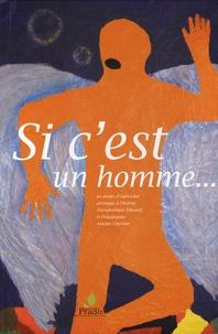 Fondation du Prado - Si c'est un homme... - Un projet d'expression artistique à l'Institut Thérapeutique Educatif et Pédagogique Antoine Chevrier.