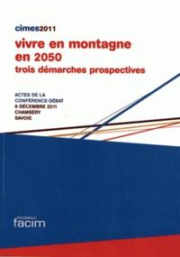 Fondation Facim - Vivre en montagne en 2050 - Trois démarches prospectives.