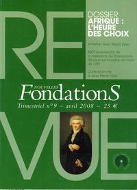 Chrystel Le Moing - Nouvelles Fondations N° 9, Avril 2008 : Afrique : l'heure des choix.