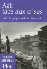 Fondation Jean Jaurès - Agir face aux crises - Katrina, grippe aviaire, tsunami....