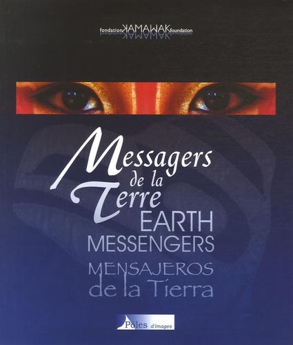 Fondation Kamawak - Messagers de la Terre - Edition français-anglais-espagnol.