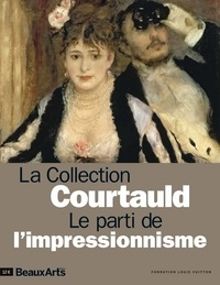 Fondation Louis Vuitton et Laurence Peydro - La collection Courtauld - Le parti de l'impressionnisme.