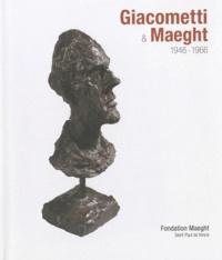 Fondation Maeght - Giacometti & Maeght - 1946-1966.