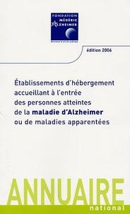 Etablissements dhébergement accueillant à lentrée des personnes atteintes de la maladie dAlzheimer ou de maladies apparentées - Annuaire national.pdf