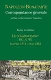 Fondation Napoléon - Correspondance générale - Tome 13.