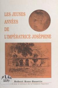 Fondation Napoléon et Robert Rose-Rosette - Les jeunes années de l'impératrice Joséphine.