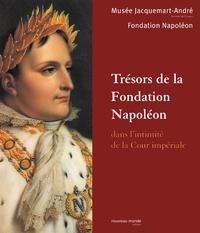 Fondation Napoléon - Trésors de la Fondation Napoléon - Dans l'intimité de la Cour impériale.