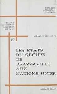 Fondation nationale des scienc et Hippolyte Mirlande - Les états du groupe de Brazzaville aux Nations Unies.