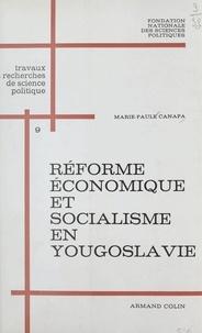 Fondation nationale des scienc et Marie-Paule Canapa - Réforme économique et socialisme en Yougoslavie - Le secteur privé, les investissements étrangers, l'émigration économique, les arrêts de travail.