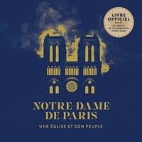 Fondation Notre Dame - Notre-Dame de Paris - Une église et son peuple.