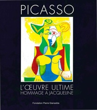 Fondation Pierre Gianadda - Picasso, l'oeuvre ultime - Hommage à Jacqueline.