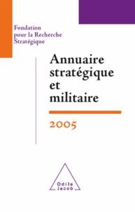 FondationpourlaRechercheSt et François Heisbourg - Annuaire stratégique et militaire 2005.