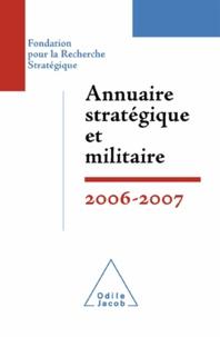 FondationpourlaRechercheSt et Yves Boyer - Annuaire stratégique et militaire 2006-2007.