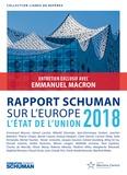Fondation Robert Schuman et Thierry Chopin - L'état de l'Union - Rapport Schuman 2018 sur l'Europe.