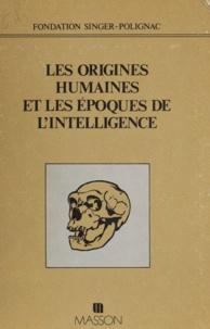 Fondation Singer-Polignac - Les Origines humaines et les époques de l'intelligence.