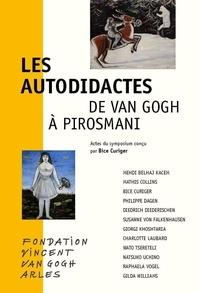 Fondation Vincent Van Gogh - Les Autodidactes - De Van Gogh à Pirosmani - Actes du symposium conçu par Bice Curiger.
