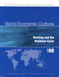 Fonds monétaire international - World Economic Outlook April 2008 - Housing and the Business Cycle.