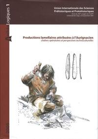 Foni Le Brun-Ricalens et Jean-Guillaume Bordes - Productions lamellaires attribuées à l'Aurignacien - Chaînes opératoires et perspectives technoculturelles.