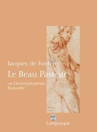 Fonteny jacques De - Le Beau Pasteur - ou L'Eumorphopémie, Pastorelle.