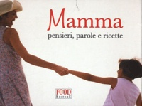 Food editore - Mamma - Pensieri, Parole E Ricette.