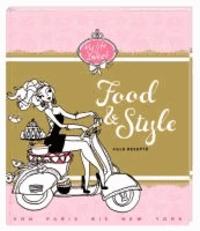 Food & Style - Jills Rezepte von Paris bis New York.