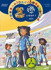 Mathieu Mariolle - Foot 2 Rue - Ligue 1 T01 : Le grand tournoi.