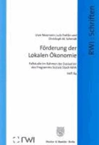 Förderung der Lokalen Ökonomie - Fallstudie im Rahmen der Evaluation des Programms Soziale Stadt NRW.