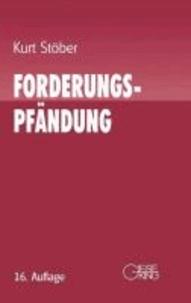 Forderungspfändung - Zwangsvollstreckung in Forderungen und anderen Vermögensrecht. Ein Erläuterungsbuch für die Praxis. Mit Mustern und Beispielen.
