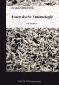 Forensische Entomologie - Ein Handbuch.