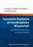 Forensische Psychiatrie als interdisziplinäre Wissenschaft - Festschrift zum Geburtstag von Norbert Nedopil.