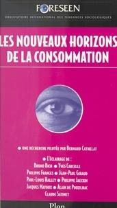 Foreseen, observatoire interna et Bernard Cathelat - Les nouveaux horizons de la consommation.