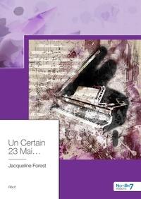 Forest Jacqueline - Un certain 23 mai....