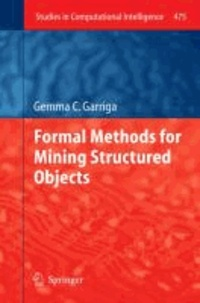 Formal Methods for Mining Structured Objects.