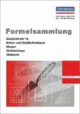 Formelsammlung Bau - Bauzeichner, Beton- und Stahlbetonbauer, Maurer, Straßenbauer, Zimmerer.
