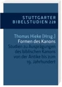Formen des Kanons - Studien zu Ausprägungen des biblischen Kanons von der Antike bis zum 19. Jahrhundert.