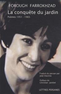 Forough Farrokhzad - La conquête du jardin - Poèmes 1951-1965.