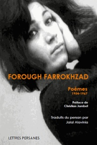 Forough Farrokhzad - Poèmes 1954-1967.