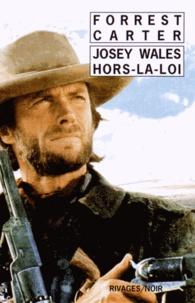 Forrest Carter - Josey Wales hors-la-loi.