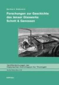 Forschungen zur Geschichte des Jenaer Glaswerks Schott & Genossen - Mit diesem, drei weiteren Bänden Herbert Kühnerts zur Geschichte der Firma Schott aus den Jahren 1946 bis 1957 und Gesamtregister auf CD-ROM.