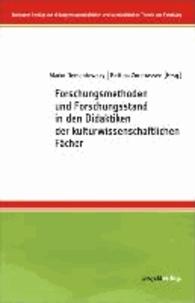 Forschungsmethoden und Forschungsstand in den Didaktiken der kulturwissenschaftlichen Fächer.