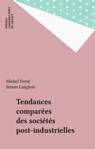 Forse et  Langlois - Tendances comparées des sociétés post-industrielles.
