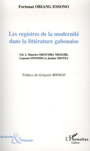Les registres de la modernité dans la littérature gabonaise- Tome 2, Maurice Okoumba Nkoghe, Laurent Owondo et Justine Mintsa - Fortunat Obiang Essono | Showmesound.org
