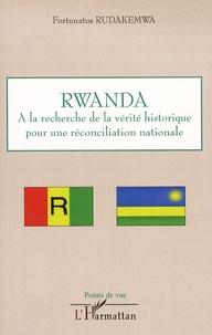 Fortunatus Rudakemwa - Rwanda - A la recherche de la vérité historique pour une réconciliation nationale.
