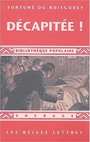 Fortuné Du Boisgobey - Décapitée ! - (1888).