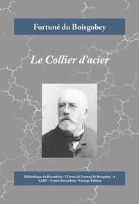 Fortuné du Boisgobey - Le Collier d'acier - Roman policier et histoire d'amour.