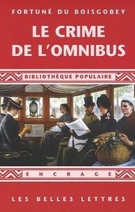Fortuné Du Boisgobey - Le Crime de l'omnibus (1881).