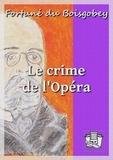 Fortuné Du Boisgobey - Le crime de l'Opéra - La loge sanglante - La pelisse du pendu.